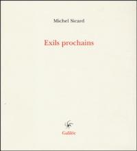 Michel Sicard - Exils prochains.