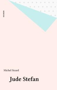 Michel Sicard - Jude Stéfan.