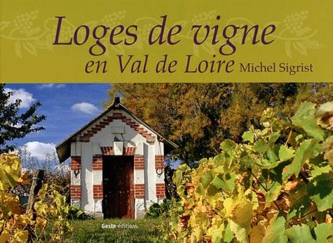 Michel Sigrist - Loges de vigne en Val de Loire.