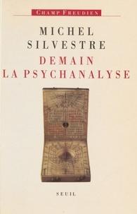 Michel Silvestre - Demain la psychanalyse.