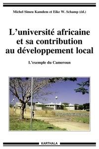 Michel Simeu Kamdem et Eike Schamp - L'université africaine et sa contribution au développement local - L'exemple du Cameroun.