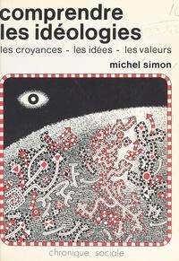 Michel Simon - Comprendre les idéologies.
