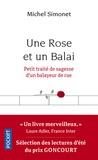 Michel Simonet - Une Rose et un Balai - Petit traité de sagesse d'un balayeur de rue.