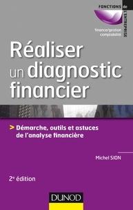 Michel Sion - Réaliser un diagnostic financier - 2e éd. - Démarches, outils et astuces de l'analyse financière.