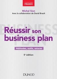 Michel Sion - Réussir son business plan - 5e éd. - Méthodes, outils, astuces.