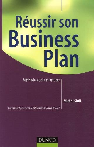 Michel Sion - Réussir son Business Plan - Méthode, outils et astuces.