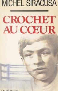 Michel Siracusa et Christian Rullier - Crochet au cœur.