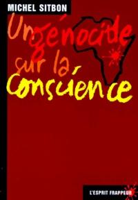 Michel Sitbon - Un génocide sur la conscience.