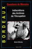 Michel Slitinsky - Indiscrétions des archives de l'Occupation - Bordeaux.