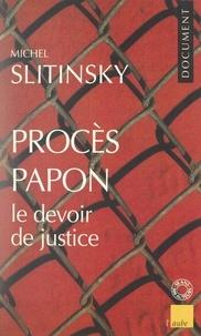 Michel Slitinsky et Antoinette Starbelle - Procès Papon, le devoir de justice.