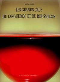 Michel Smith et Olivier Poussier - Les Grands Crus du Languedoc et du Roussillon.