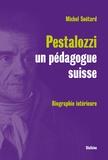 Michel Soëtard - Pestalozzi, un pédagogue suisse - Biographie intérieure.