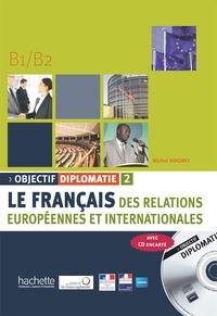 Michel Soignet - Objectif diplomatie 2 B1/B2 - Le français des relations européennes et internationales. 1 CD audio