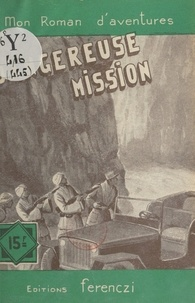 Michel Soler - Dangereuse mission.