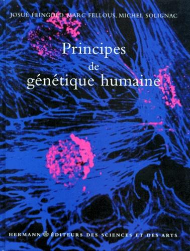 Michel Solignac et Josué Feingold - Principes de génétique humaine.