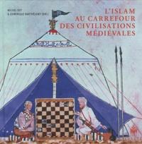 L'Islam au carrefour des civilisations médiévales - Michel Sot |
