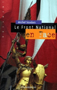 Michel Soudais - Le Front national en face.