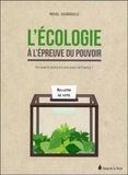 Michel Sourrouille - L'écologie à l'épreuve du pouvoir : un avenir peint en vert pour la France.