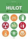Michel Sourrouille - Nicolas Hulot - La brûlure du pouvoir.