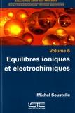 Michel Soustelle - Equilibres ioniques et électrochimiques.