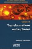 Michel Soustelle - Thermodynamique chimique approfondie - Tome 5, Transformations entre phases.