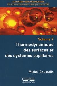 Thermodynamique chimique approfondie- Tome 7, Thermodynamique des surfaces et des systèmes capillaires - Michel Soustelle | Showmesound.org