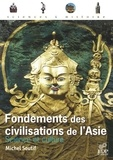 Michel Soutif - Fondements des civilisations de l'Asie - Science et culture.
