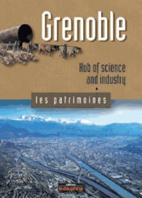 Michel Soutif - Grenoble - Hub of science and industry.