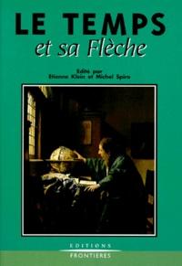 Michel Spiro et Etienne Klein - Le temps et la flèche.