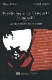 Michel St-Yves et Michel Tanguay - Psychologie de l'enquête criminelle - La recherche de la vérité.