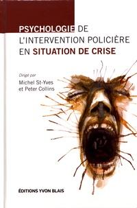 Michel St-Yves et Peter Collins - Psychologie de l'intervention policière en situation de crise.