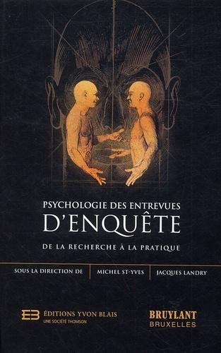 Michel St-Yves et Jacques Landry - Psychologie des entrevues d'enquête - De la recherche à la pratique.