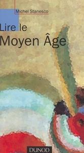 Michel Stanesco - Lire le Moyen âge.