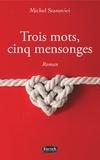 Michel Stanovici - Trois mots, cinq mensonges.