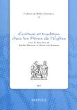Michel Stavrou et Joost Van Rossum - Ecriture et tradition chez les Pères de l'Eglise.