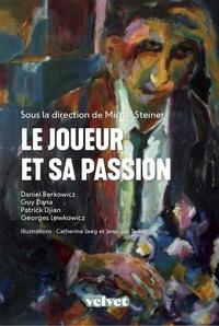 Michel Steiner - Le Joueur et sa passion.