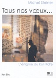Michel Steiner - Tous nos voeux... - L'énigme du Kol Nidré.
