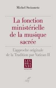 Michel Steinmetz - La fonction ministérielle de la musique sacrée.