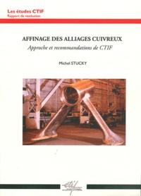 Michel Stucky - Affinage des alliages cuivreux.