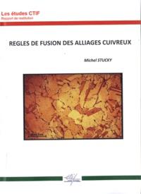 Michel Stucky - Règles de fusion des alliages cuivreux.