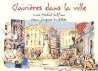 Michel Suffran et Jacques Guibillon - Clairières dans la ville.