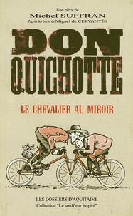 Michel Suffran - Don Quichotte - Le chevalier au miroir.