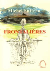 Michel Suffran - Frontalières - Traits de mémoire.