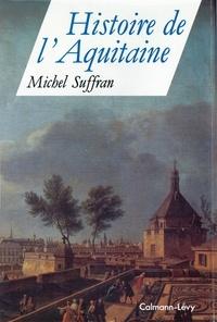 Michel Suffran - Histoire de l'Aquitaine.