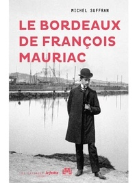 Michel Suffran - Le Bordeaux de François Mauriac.