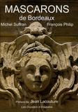 Michel Suffran - Les mascarons de Bordeaux - Et la pierre s'est faite chair....