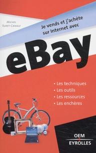 Michel Suret-Canale - Je vends et j'achète sur Internet avec eBay.
