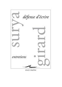 Michel Surya et Mathilde Girard - Défense d'écrire - Entretiens.