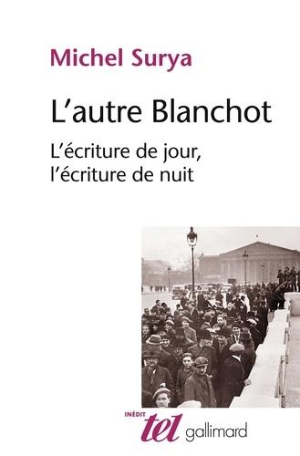 L'autre Blanchot. L'écriture de jour, l'écriture de nuit