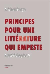 Michel Surya - Principes pour une littérature qui empeste - Matériologies V.